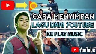 Download TUTORIAL MENYIMPAN LAGU DARI YOUTUBE KE GELERI