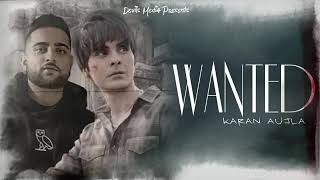 Wanted - Karan Aujla (Full Song) Sukha Kahlon | New Punjabi Song 2020 |