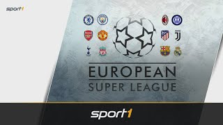 Fußball-Hammer: Super League offiziell beschlossen | SPORT1 - DER TAG