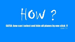 CATIA online training | how to select and hide all planes by one click thumbnail