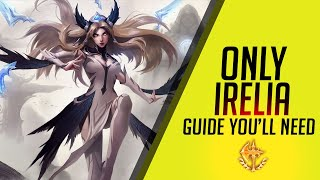 How to Play Irelia in 2019 - Irelia Season 9 Guide - Build, Runes, Tips (w/ Timestamps)
