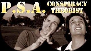 Public Service Announcement: Conspiracy Theorist