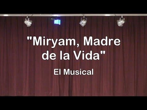 Miryam, Madre de la Vida El Musical