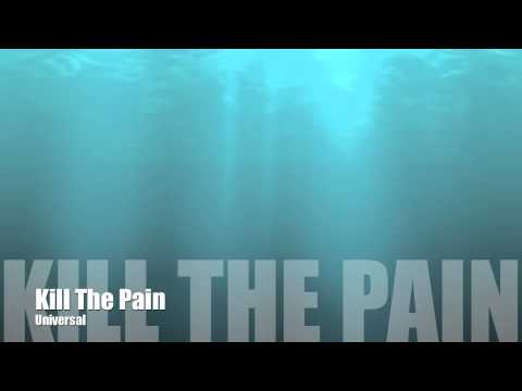 Kill the pain by Universal