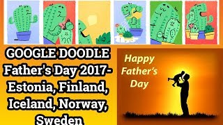 GOOGLE DOODLE Father's Day 2017- Estonia, Finland, Iceland, Norway, Sweden-FATHER'S DAY DOODLE