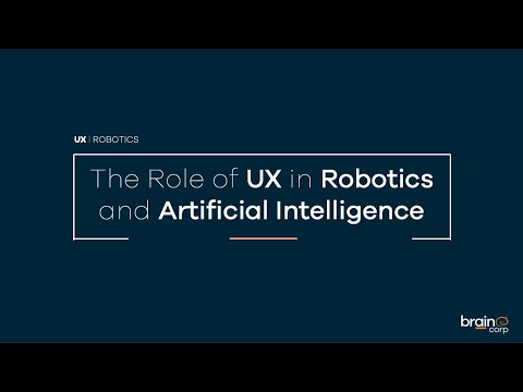 The Role of UX in AI & Robotics