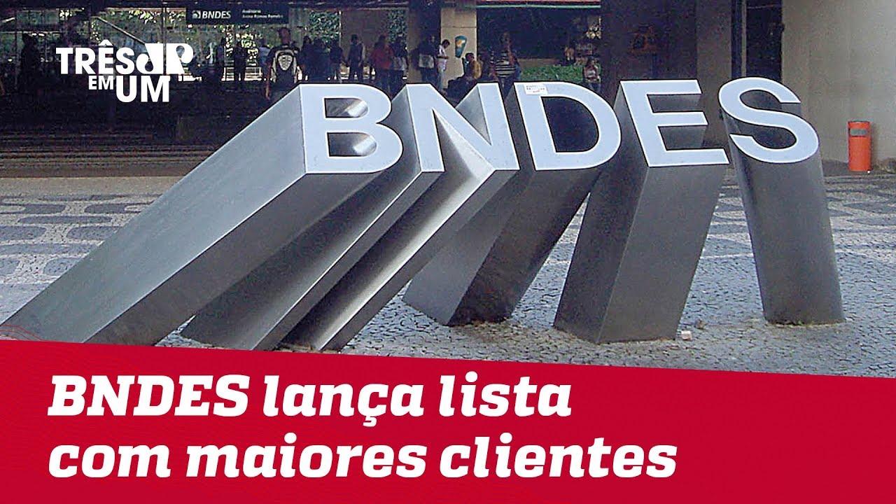 BNDES divulga lista com os 50 maiores tomadores de créditos do banco
