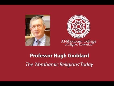 Professor Hugh Goddard - The 'Abrahamic Religions' Today