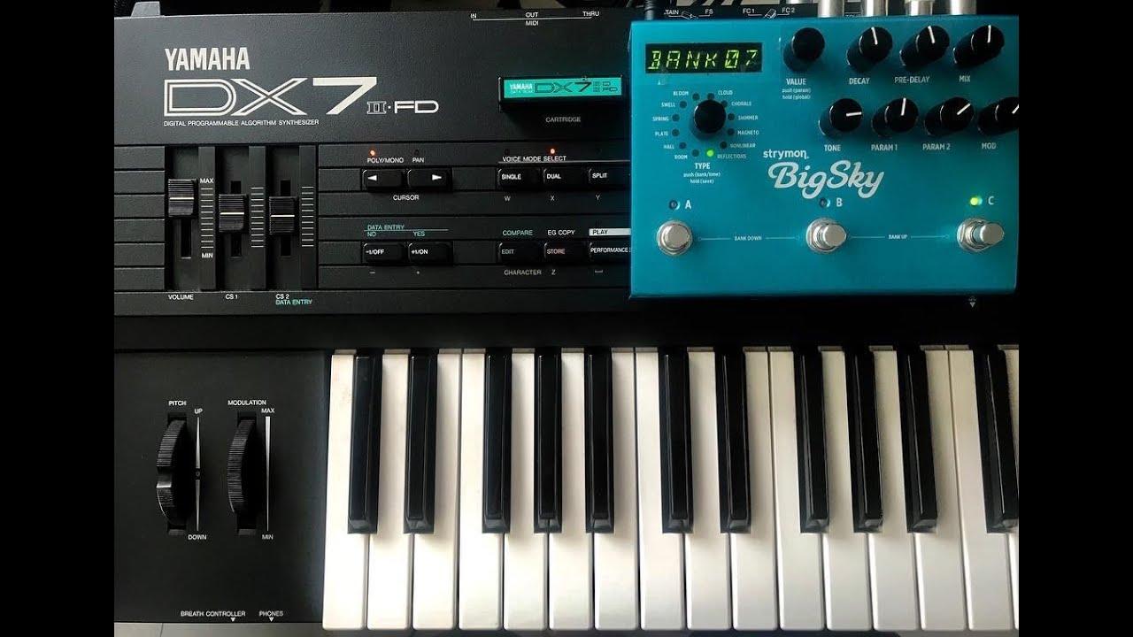 Download Yamaha DX7 IIFD Synthesizer & Strymon BigSky