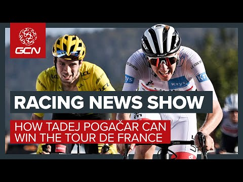 How Tadej Pogacar Can Win The Tour De France Gcn S Racing News Show Youtube