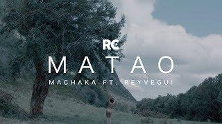 Machaka ft. REYVEGUI - Matao
