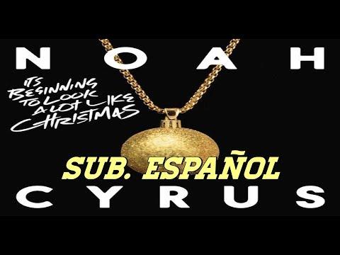 Noah Cyrus - It's Beginning To Look A Look Like Christmas sub. español