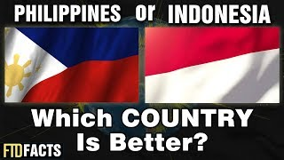 PHILIPPINES or INDONESIA Which Country is Better