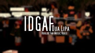 IDGAF - Dua Lipa | ROBLOX FAN MUSIC VIDEO | 28.7k Subs Special