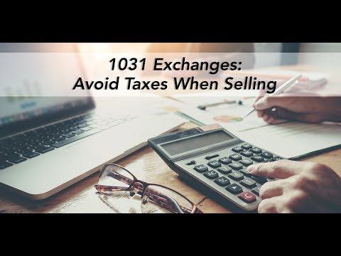1031 Exchanges: Avoid Taxes When Selling