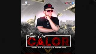 Calor - Truco Gee (Prod. By D' Luxe  The Producer) Reggaeton2015