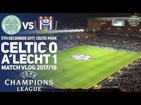 Celtic 0-1 Anderlecht 05/12/17 - Match Clips/Vlog - Champions League 2016/17