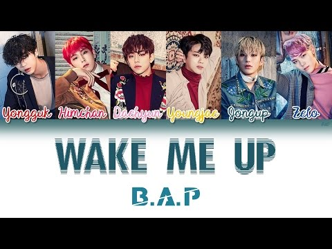 B.A.P (비에이피) - Wake Me Up | Han/Rom/Eng | Color Coded Lyrics |