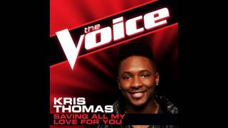 "Kris Thomas: ""Saving All My Love for You"" - The Voice (Studio Version)"