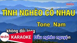 Karaoke Tình Nghèo Có Nhau Tone Nam | Nhan KTV