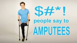 $#*! People Say To Amputees 😂
