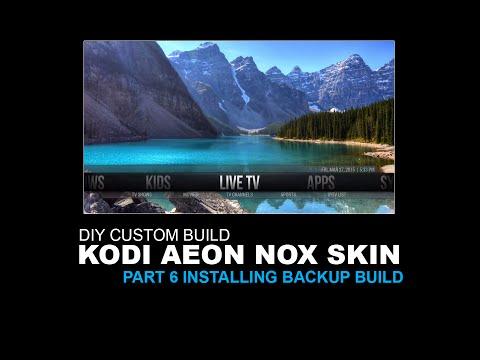 DIY Custom Build Part 6 Install Backup Build Aeon Nox Kodi