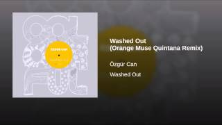 Washed Out (Orange Muse Quintana Remix)