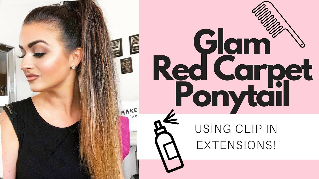 How To Use Clip In Extensions For A Glam Red Carpet Ponytail Feat