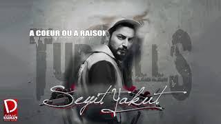 Seyit Yakut - A Coeur Ou A Raison [Official Music © 2017 Dinç Music]