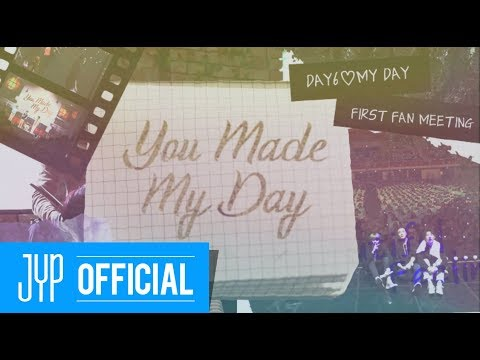 Day6 First Fan Meeting You Made My Day Making Film 2 Youtube