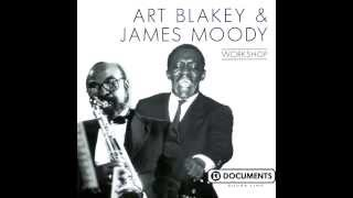 Art Blakey & James Moody (Workshop) - Tin Tin Deo