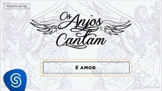 Baixar Jorge & Mateus - É Amor (Os Anjos Cantam) [Áudio Oficial]