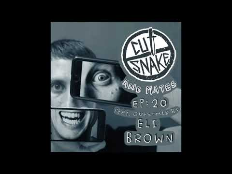CUT SNAKE & MATES - Ep. 020. - Eli Brown Guest mix