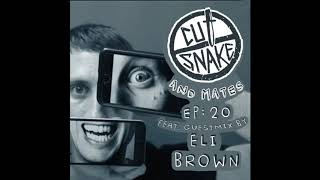 Cut Snake And Mates  Ep 020  Eli Brown... @ www.OfficialVideos.Net