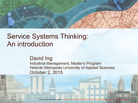 An Introduction to Service Systems Thinking (Part 1 of 2) 2015/10/02