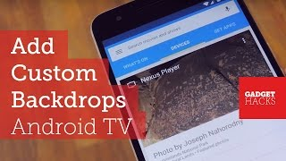 customize the screensaver on your android tv device how to