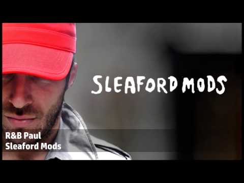 Sleaford Mods - R&B Paul