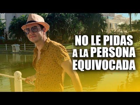NO LE PIDAS A LA PERSONA EQUIVOCADA