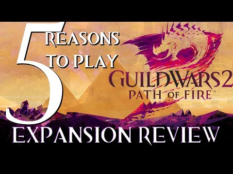 5 Reasons To Play Guild Wars 2: Path of Fire | PoF Expansion Review