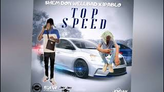1Pablo - Top Speed (Official Audio) ft. Shem Don Wellbad
