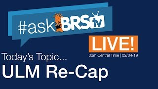 Ultra Low Maintenance (ULM) Recap | #AskBRStv Live w/ Ryan & Randy
