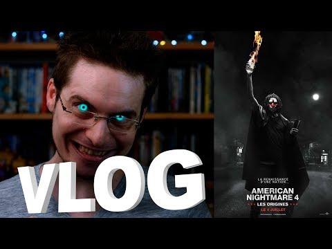 Vlog - American Nightmare 4 : Les Origines