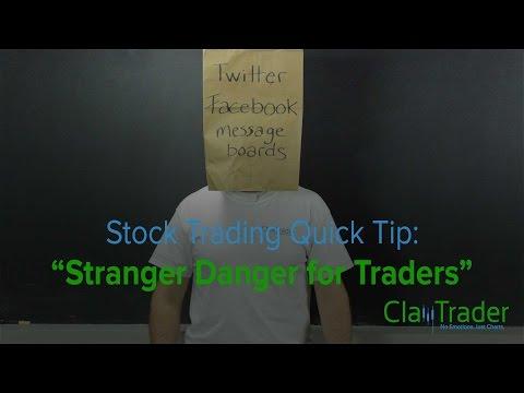 Stock Trading Quick Tip: Stranger Danger for Traders