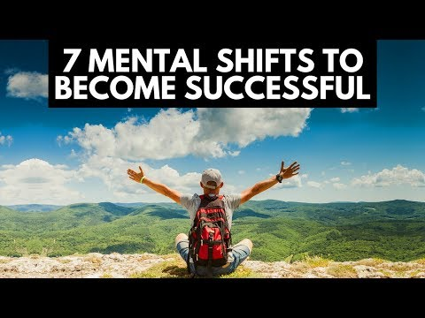 7 Mental Shifts To Become Successful