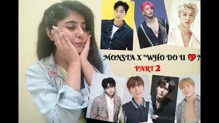"PART 2: Of my very first K pop music video reaction on MONSTA X's song ""WHO DO U LOVE 💖💖?"""