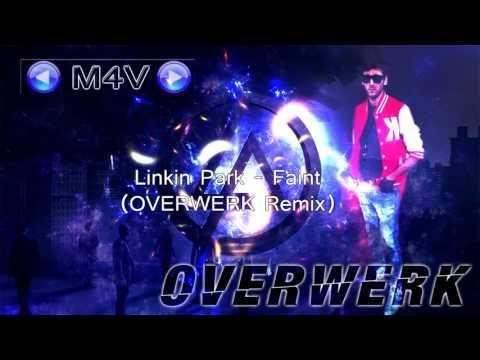 ♪  « Linkin Park - Faint (OVERWERK_Remix) »    ©  