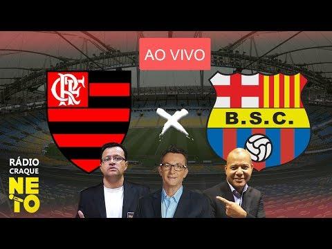 Flamengo x Barcelona Guayaquil (EQU) | AO VIVO | Rádio Craque Neto - Libertadores 2020