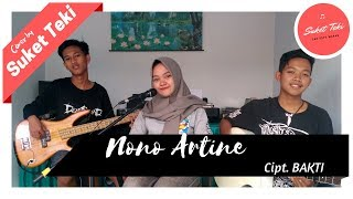 🎵 Nono Artine - Suket Teki Official Cover (Ciptaan Bakti)