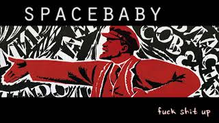 Space Baby - Fuck Shit Up Space Babies Music