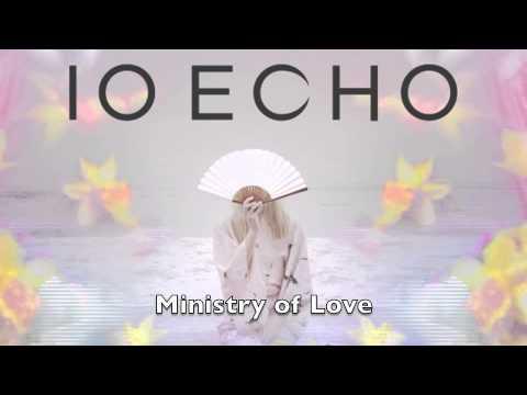 Клип IO Echo - Ministry of Love